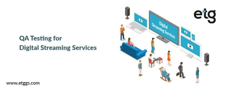 QA Testing – Digital Streaming Services