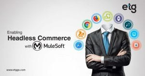 How Salesforce Commerce Cloud Enables Headless Commerce with MuleSoft?