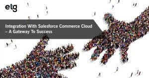 Optimizing Commerce with Salesforce Commerce Cloud
