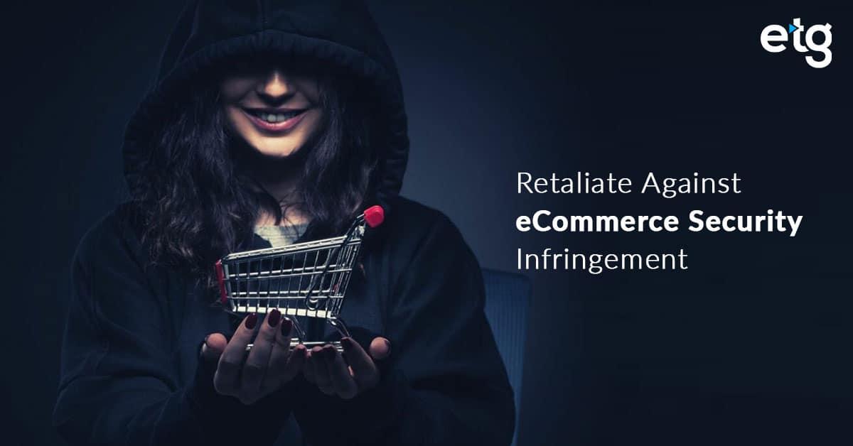 Retaliate Against eCommerce Security Infringement