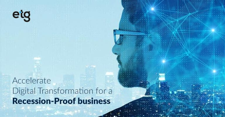 Accelerate Digital Transformation for a Recession-Proof business